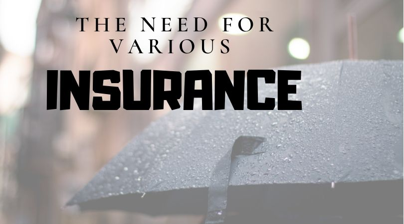 The Need for INSURANCE