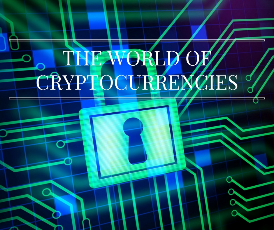 THE WORLD OF CRYPTOCURRENCIES