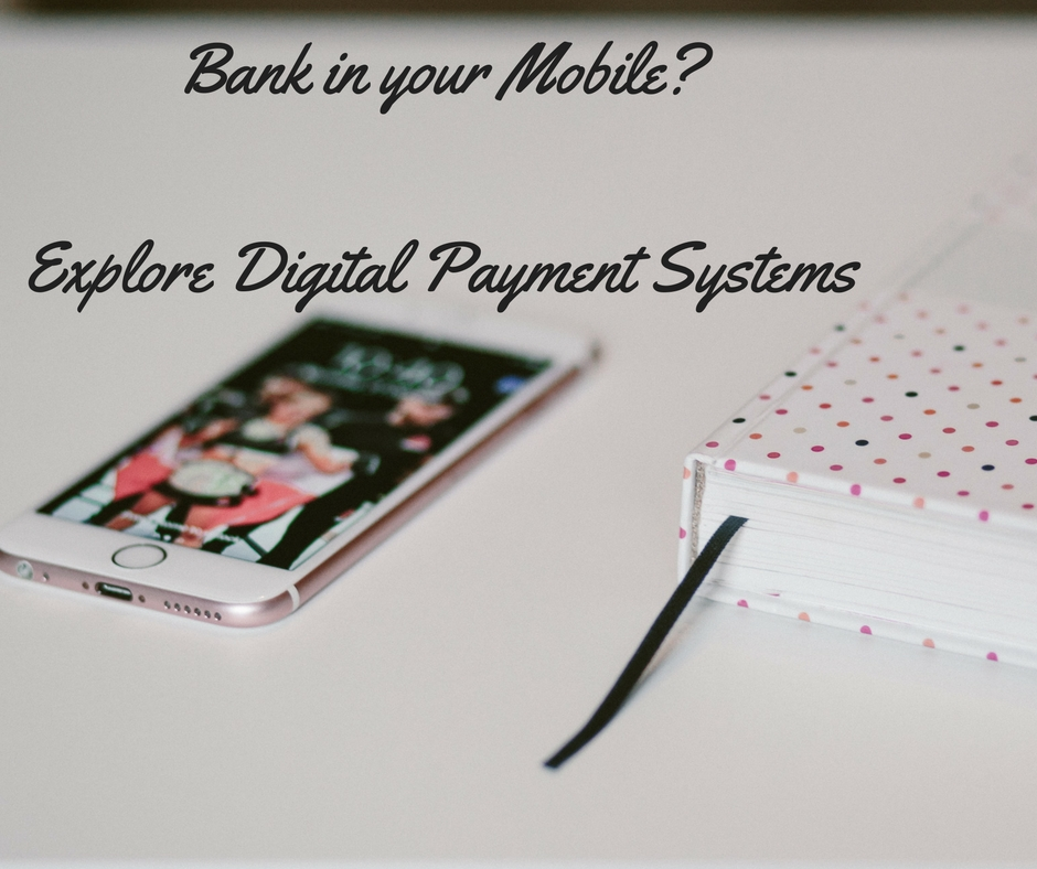 Bank in your Mobile-Explore Digital Payment Systems