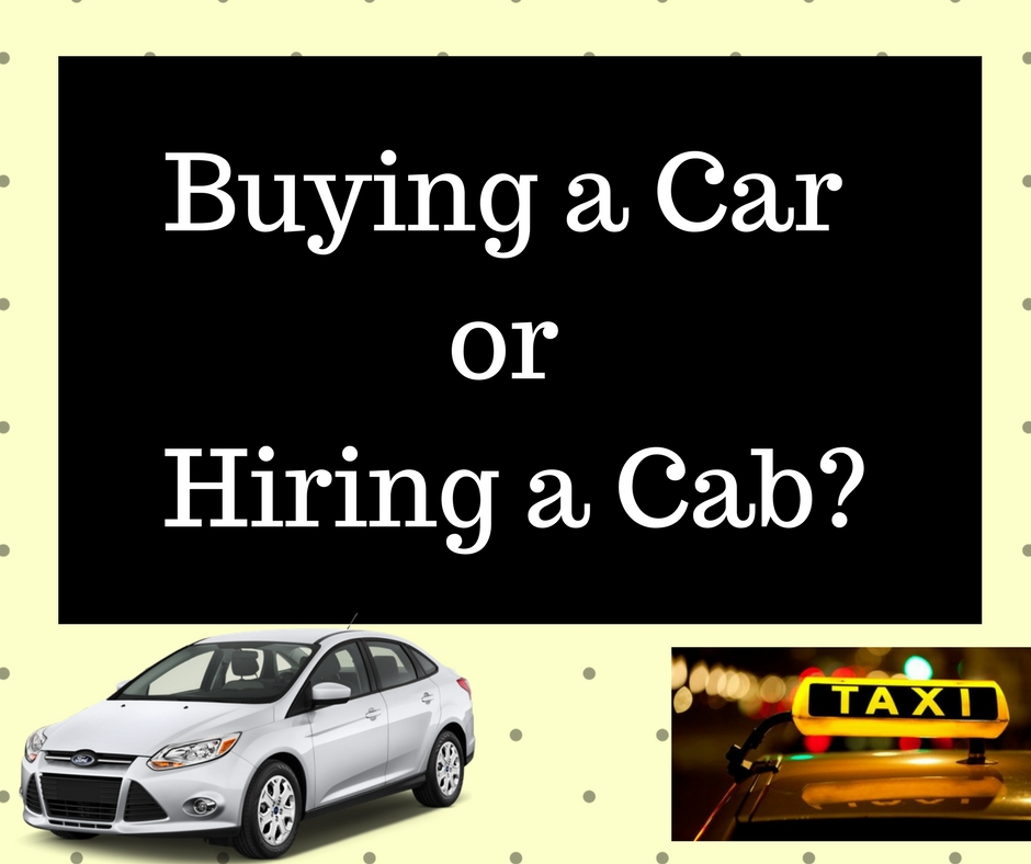 Buying a Car or Hiring a Cab-