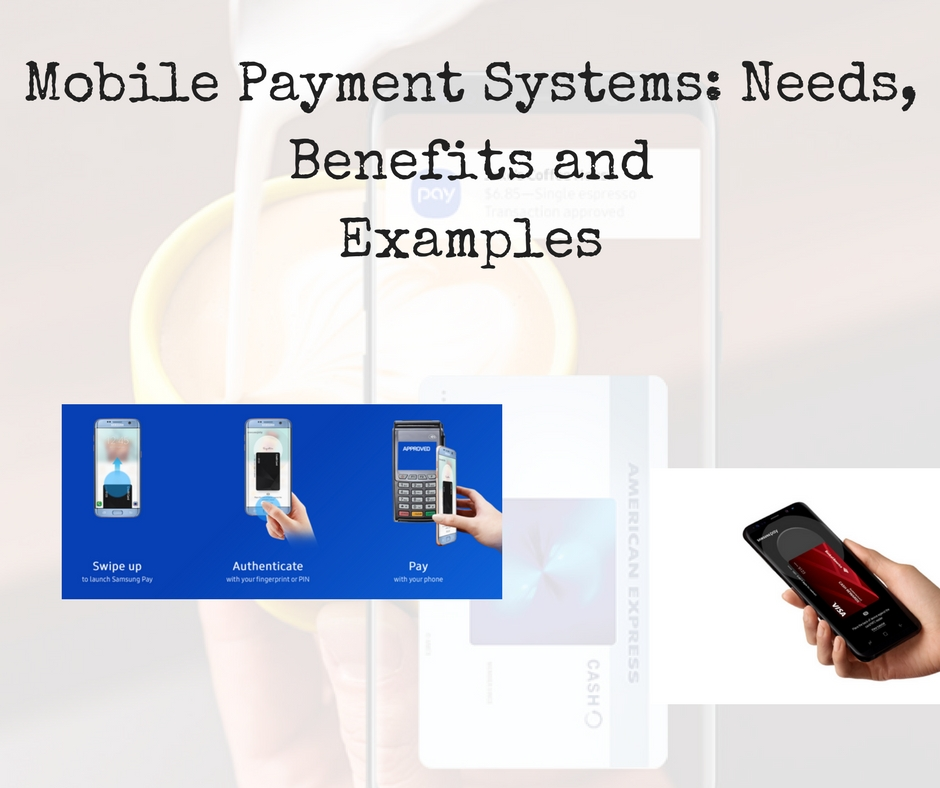 Mobile Payment Systems_ Needs, Benefits and Examples