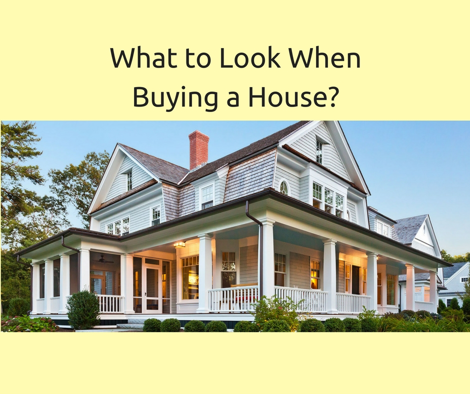 What to Look when Buying a House?