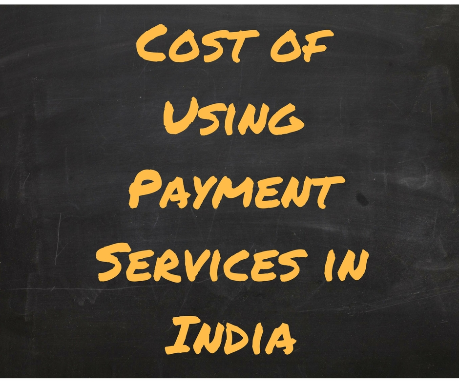 Cost of Using Payment Services in India