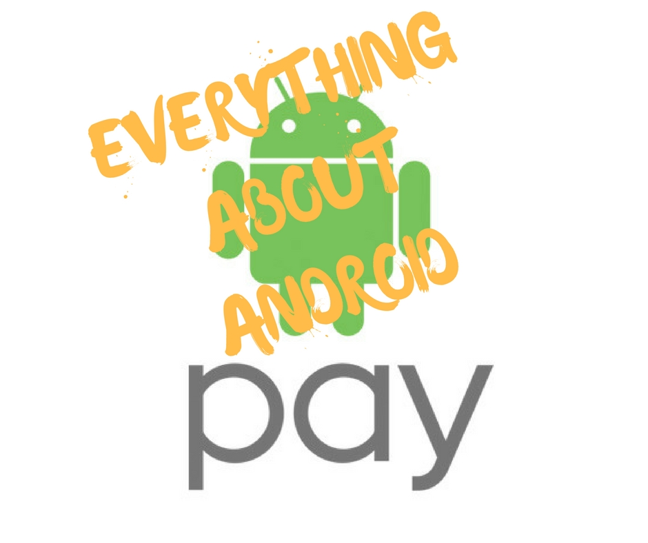 EVERYTHING ABOUT ANDROID