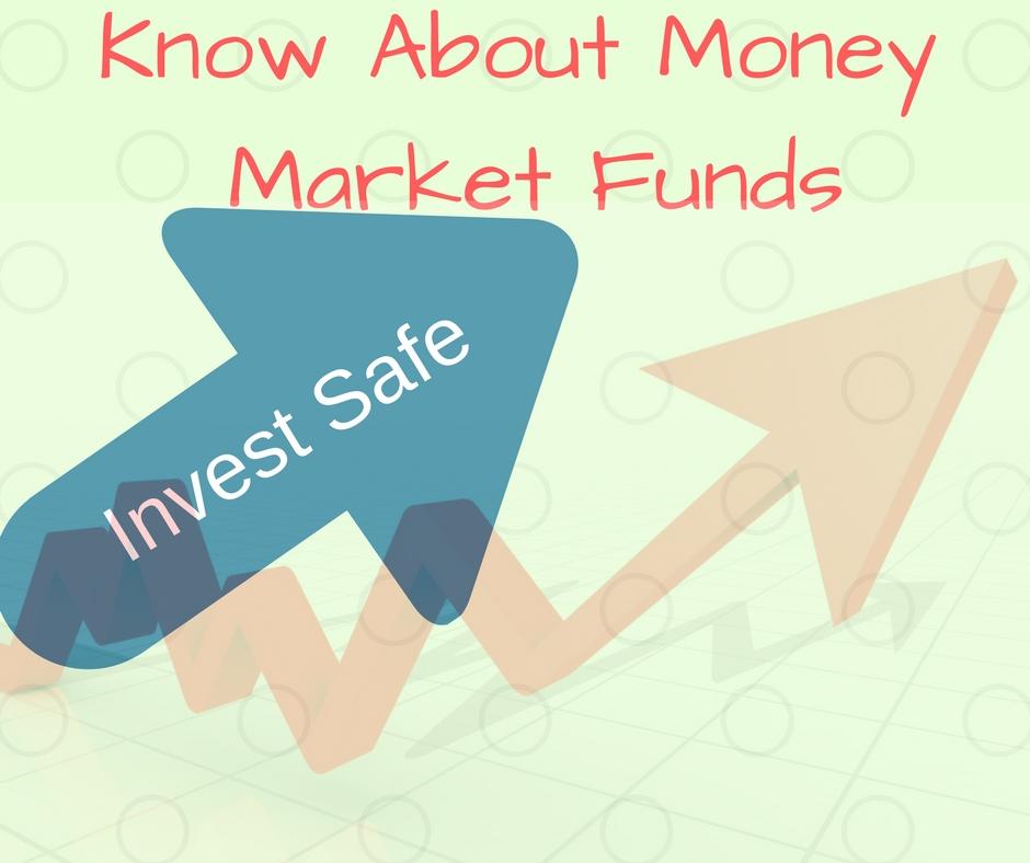 Invest Safe: Money Market Funds