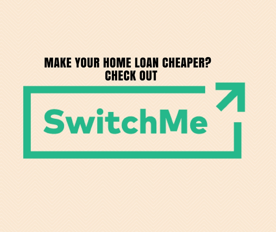 SwitchMe make your home loan cheaper.