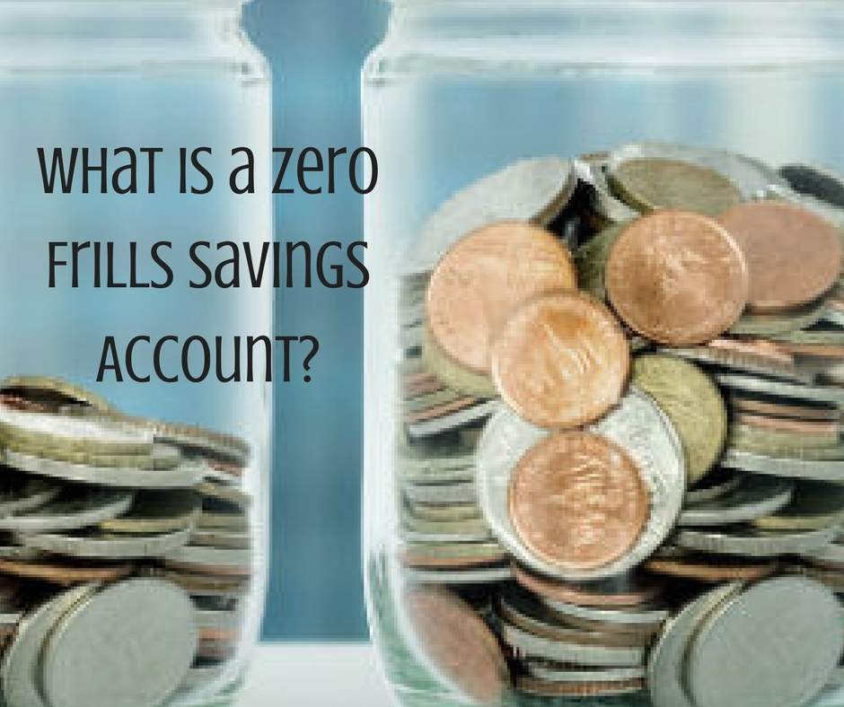 What is a Zero Frills Savings Account