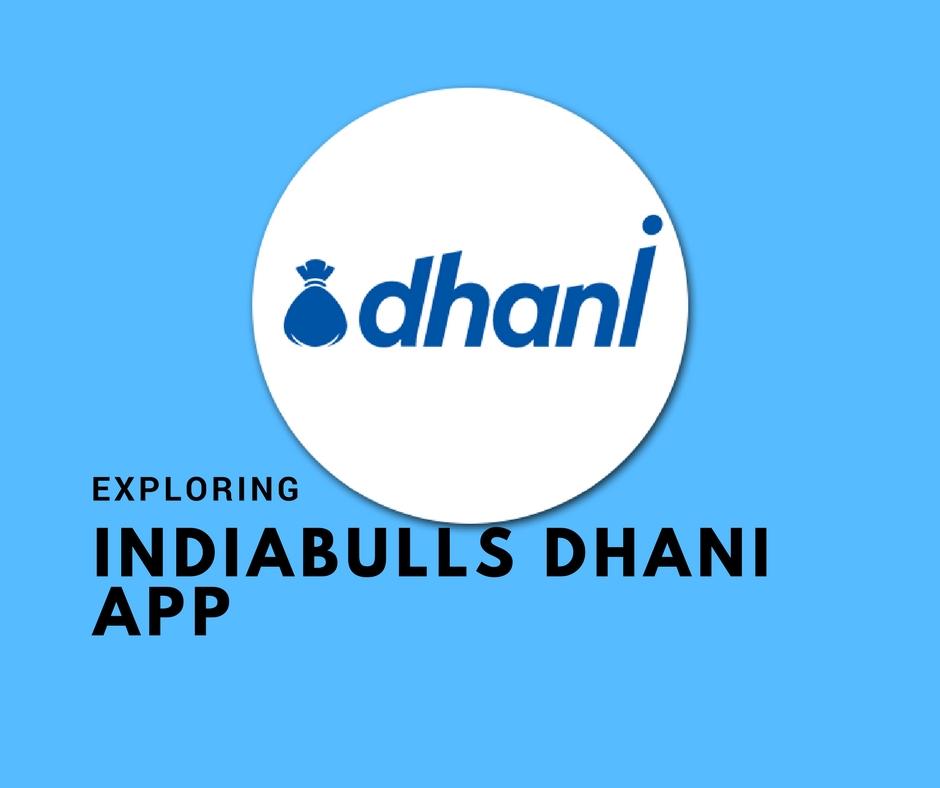 Exploring Indiabulls Dhani App