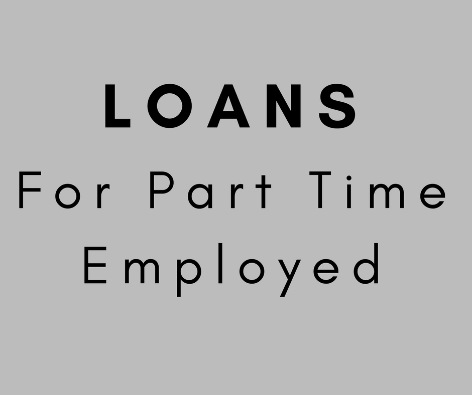 loans for part time workers