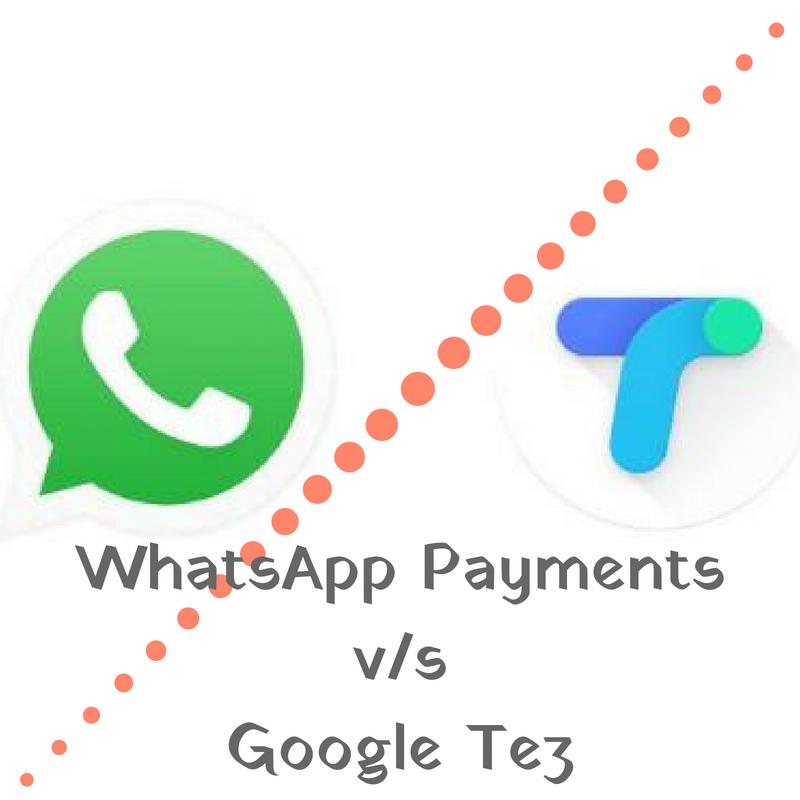 WhatsApp Payments vs Google Tez