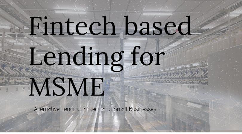 Fintech based Lending for MSME