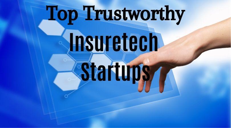 Top Trustworthy Insuretech Startups