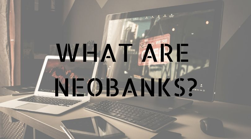What are Neobanks