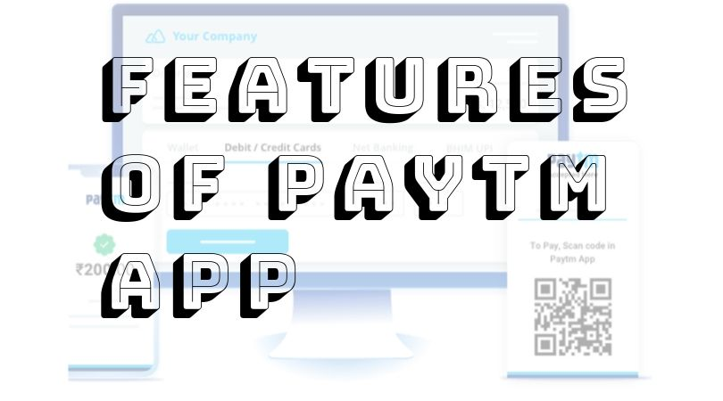 Features of Paytm App