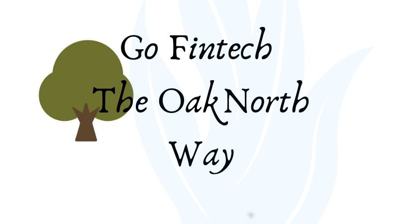 Go Fintech OakNorth Way