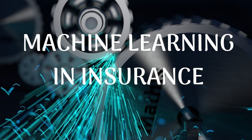 MACHINE LEARNING IN INSURANCE
