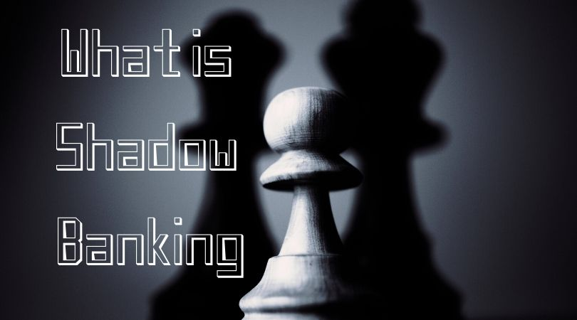 What is Shadow Banking
