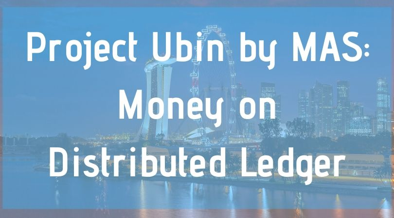 Project Ubin by MAS_ Money on Distributed Ledger