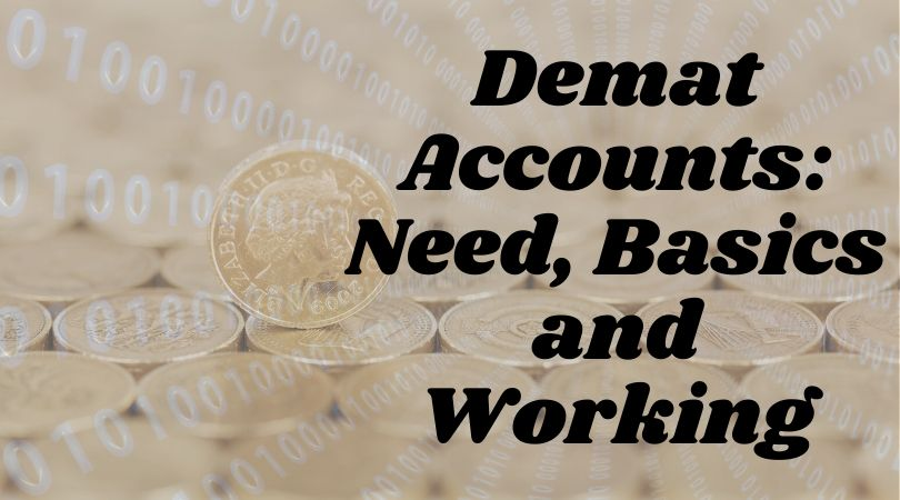 Demat Accounts_ Need, Basics and Working