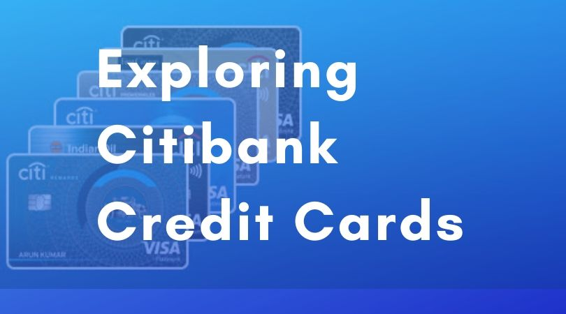 Exploring Citibank Credit Cards