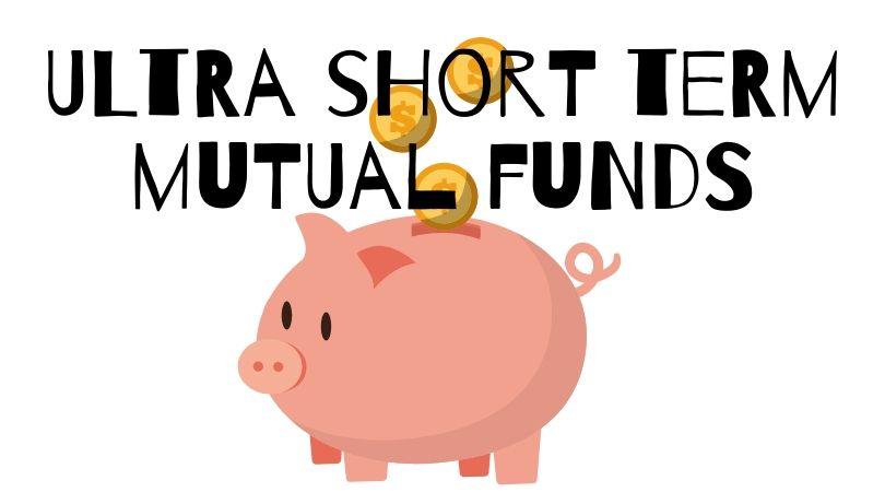 ultra short term mutual funds