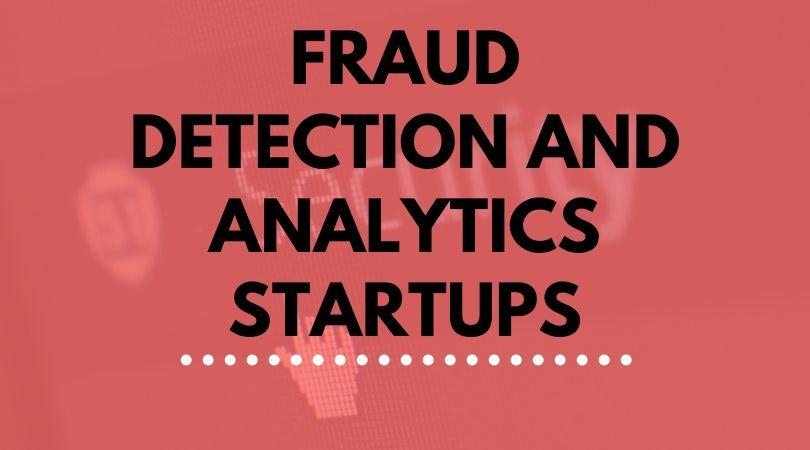 Fraud analytics and detection startups