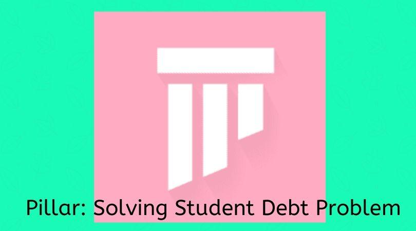 Pillar: Solving Student Debt Problem