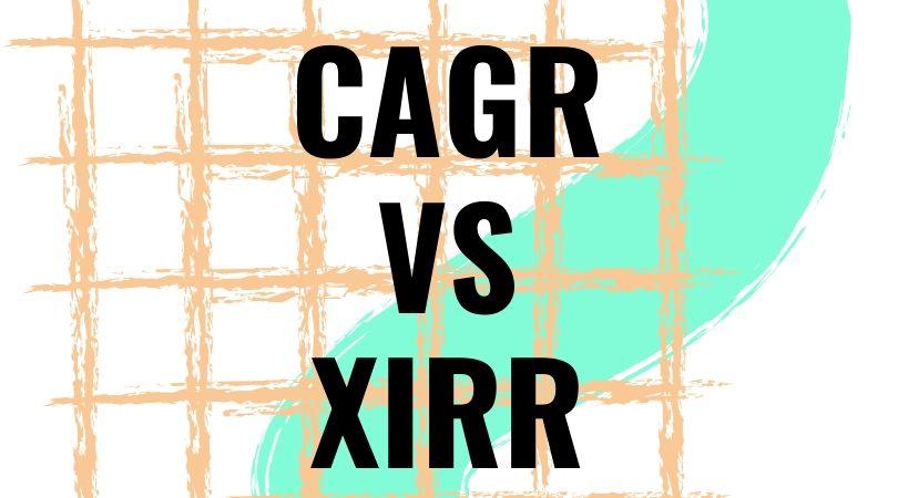 cagr vs xirr