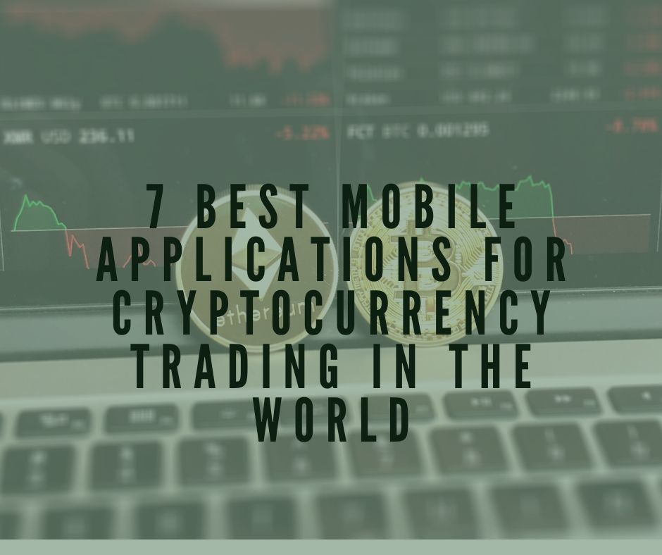 7 Best Mobile Applications for Cryptocurrency trading in the World (4)
