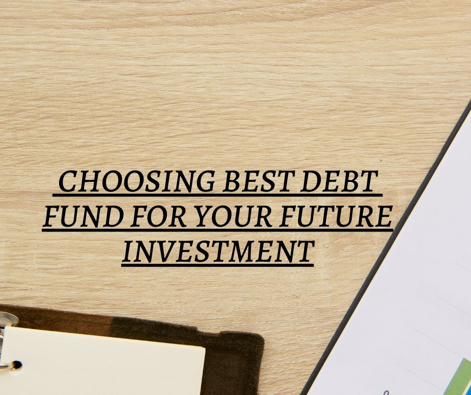 How to Choose Best Debt Funds