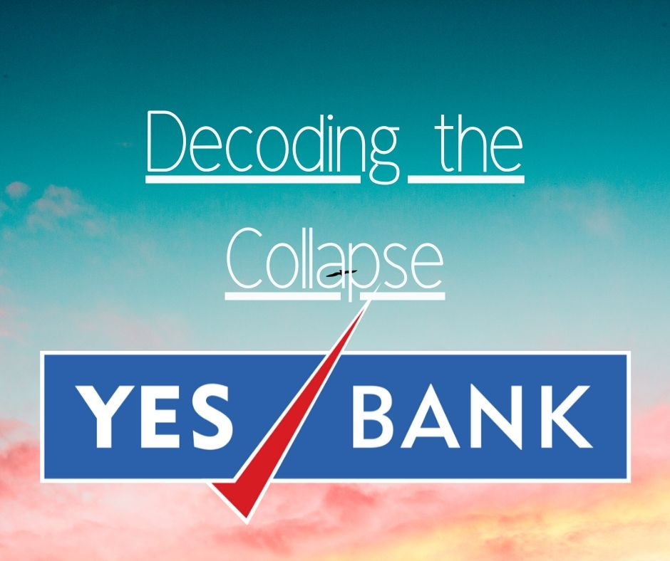 Decoding Collapse of Yes Bank