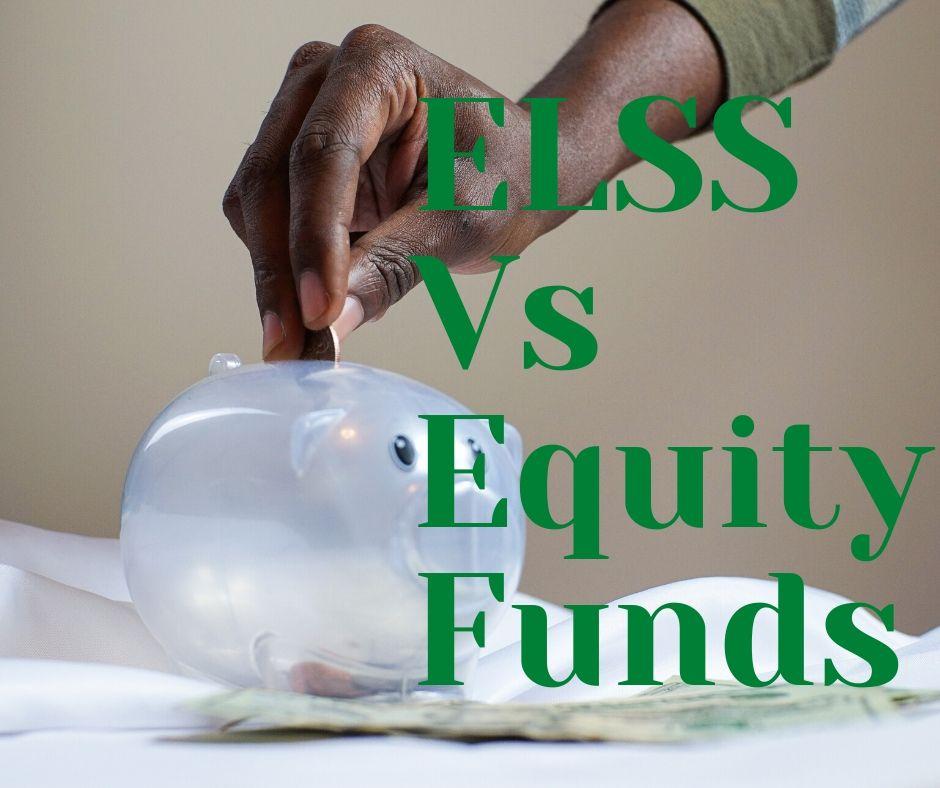 ELSS Vs Equity Funds