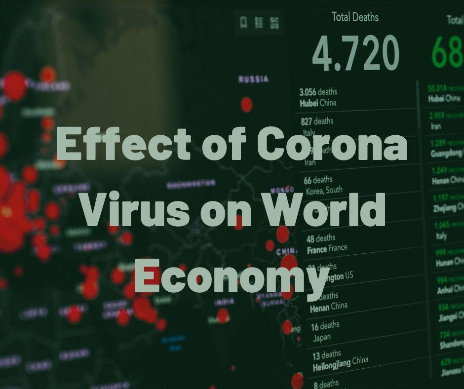 Effect of Corona Virus on World Economy