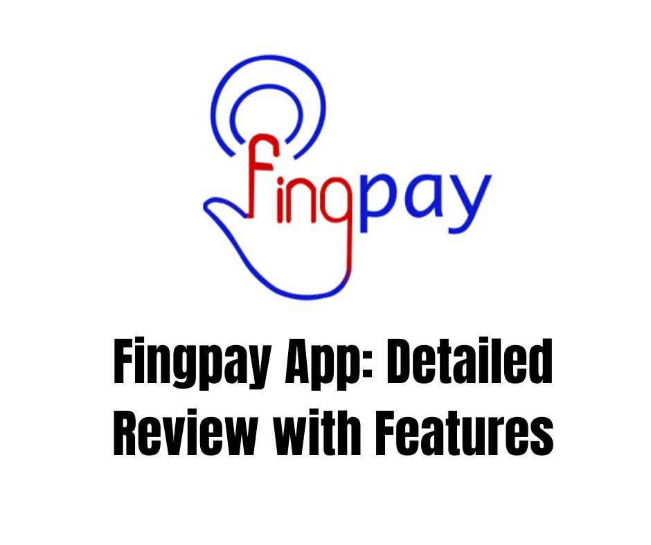 Fingpay App_ Detailed Review with Features