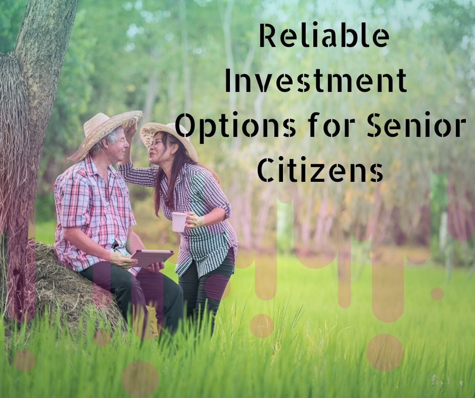 Reliable Investment Options for Senior Citizens