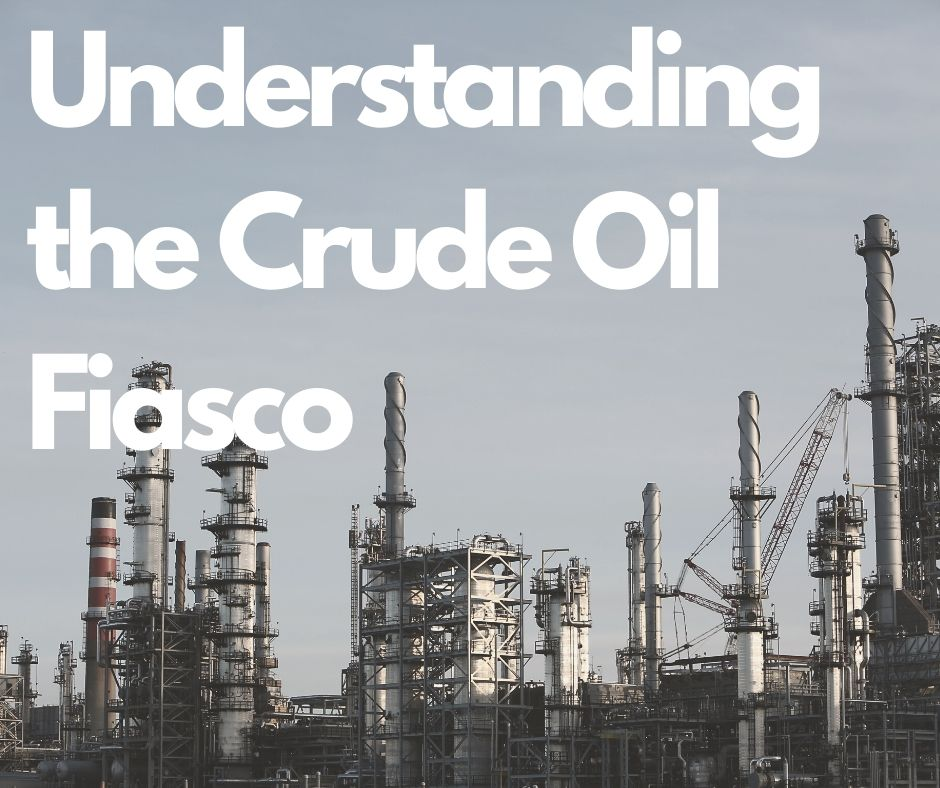 Crude oil fiasco