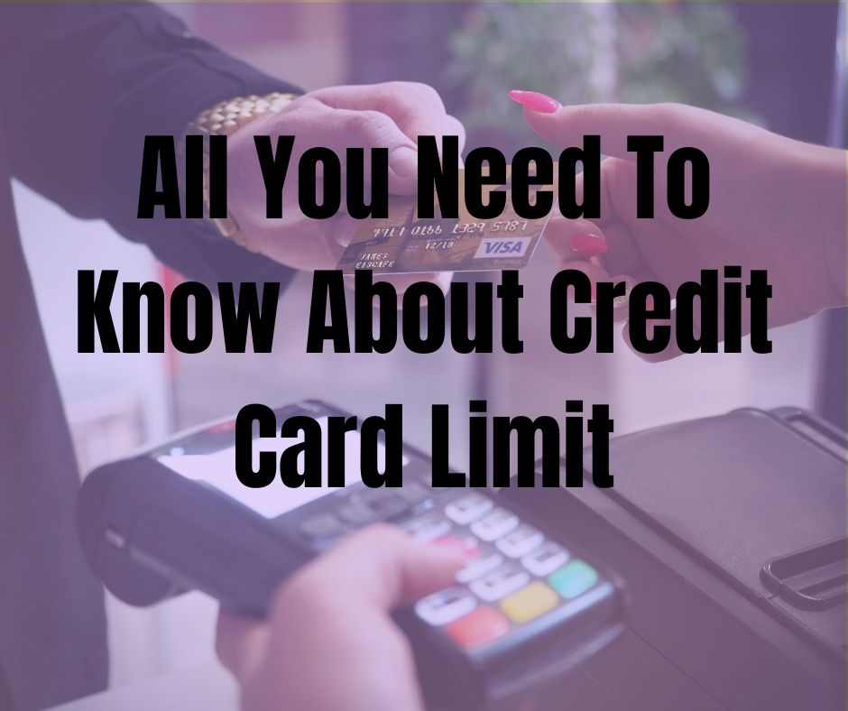 All You Need To Know About Credit Card Limit