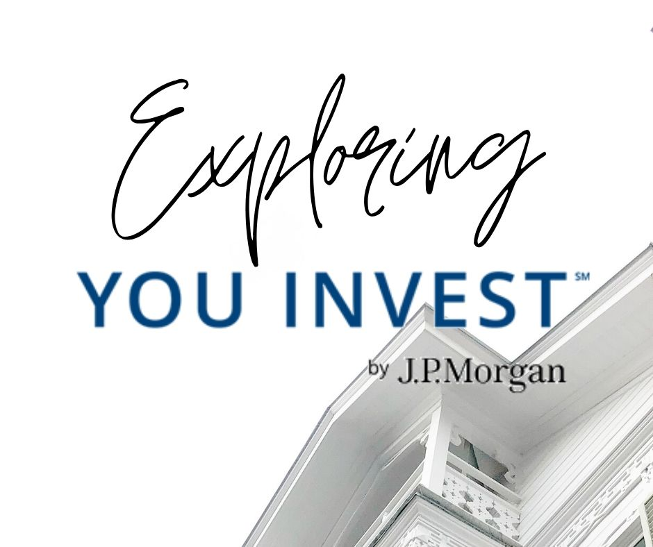 Exploring You Invest by JP Morgan