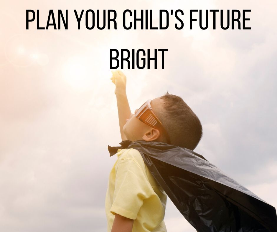 plan your Child's Future Bright