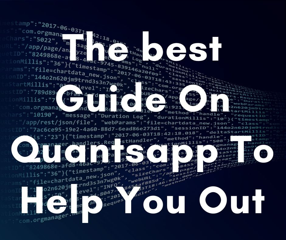 The best Guide On Quantsapp To Help You Out