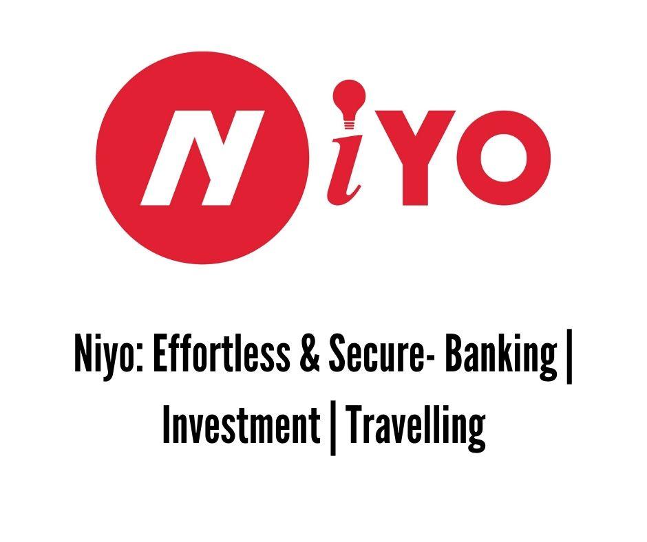 Niyo: Effortless & Secure- Banking | Investment | Travelling