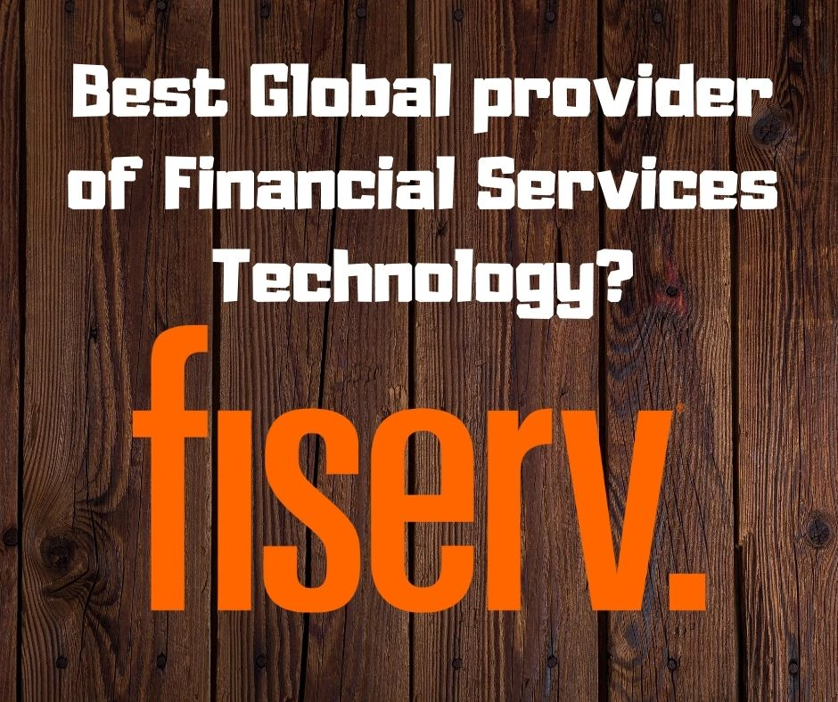 Fiserv: Best Global provider of Financial Services Technology
