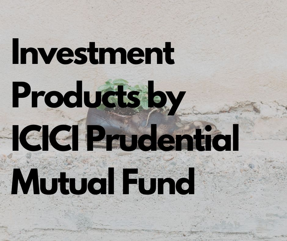 ICICI Prudential Mutual Fund | Best Mutual Funds to Invest