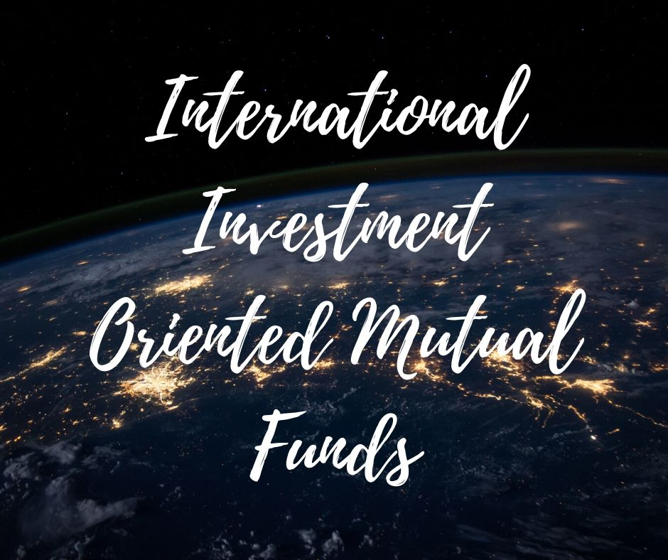 International Investment Oriented Mutual Funds