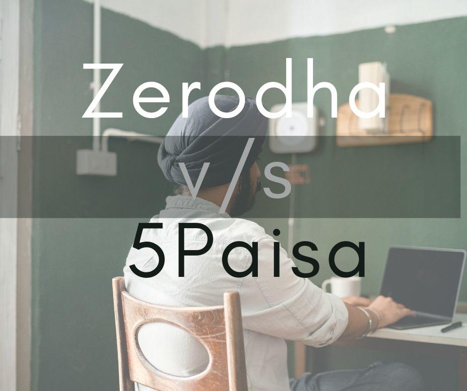 Zerodha vs 5Paisa