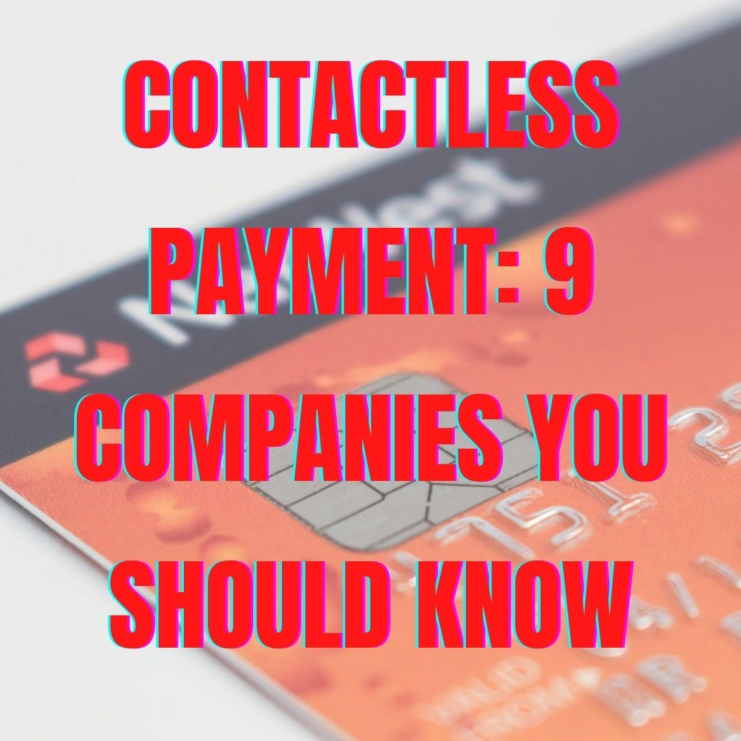 Contactless Payment: 9 Companies You Should Know