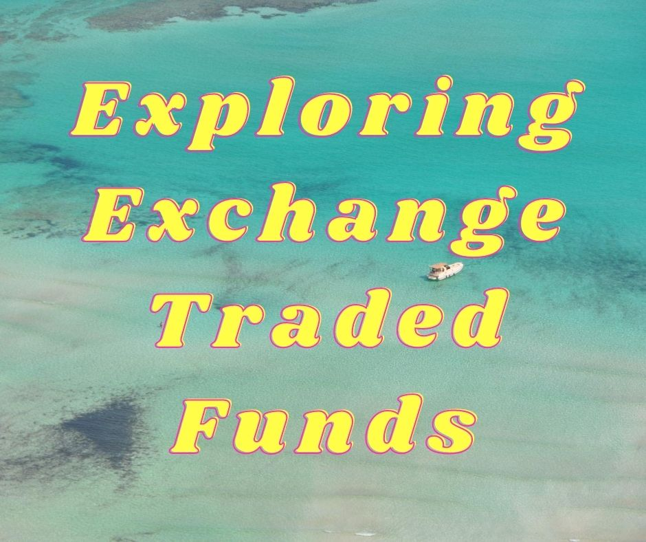 Investment in Exchange Traded Funds