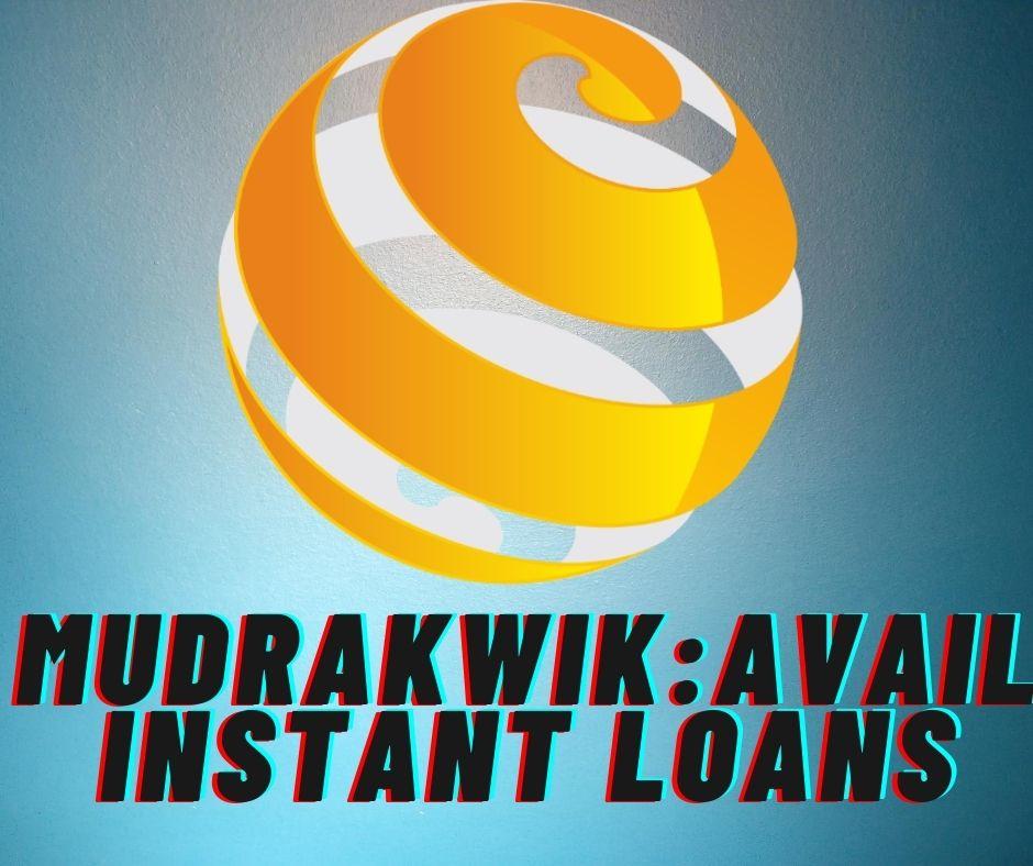 Mudrakwik_Avail Instant Loans