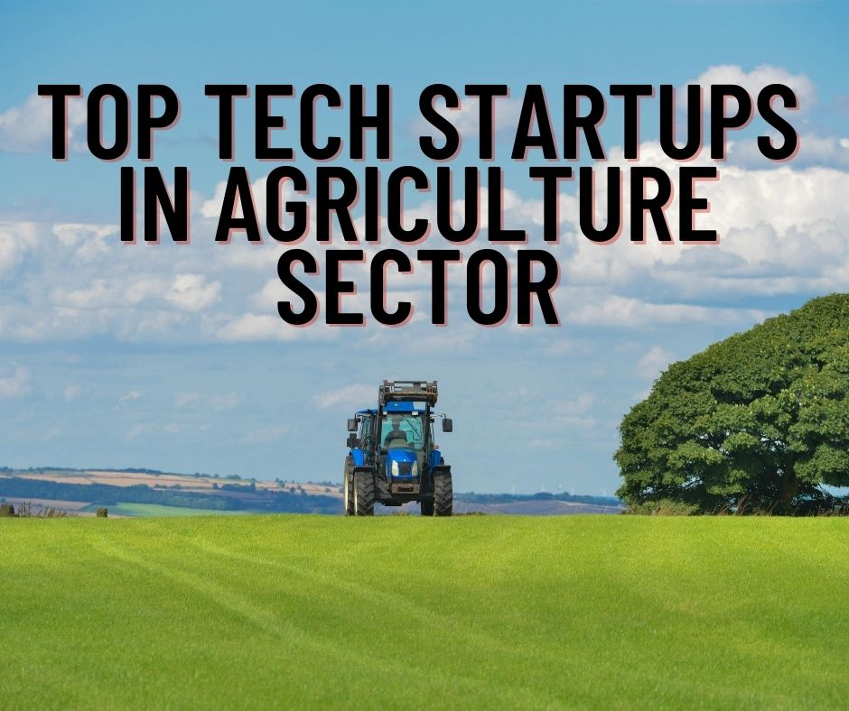Top 11 Tech Startups in Agriculture Sector