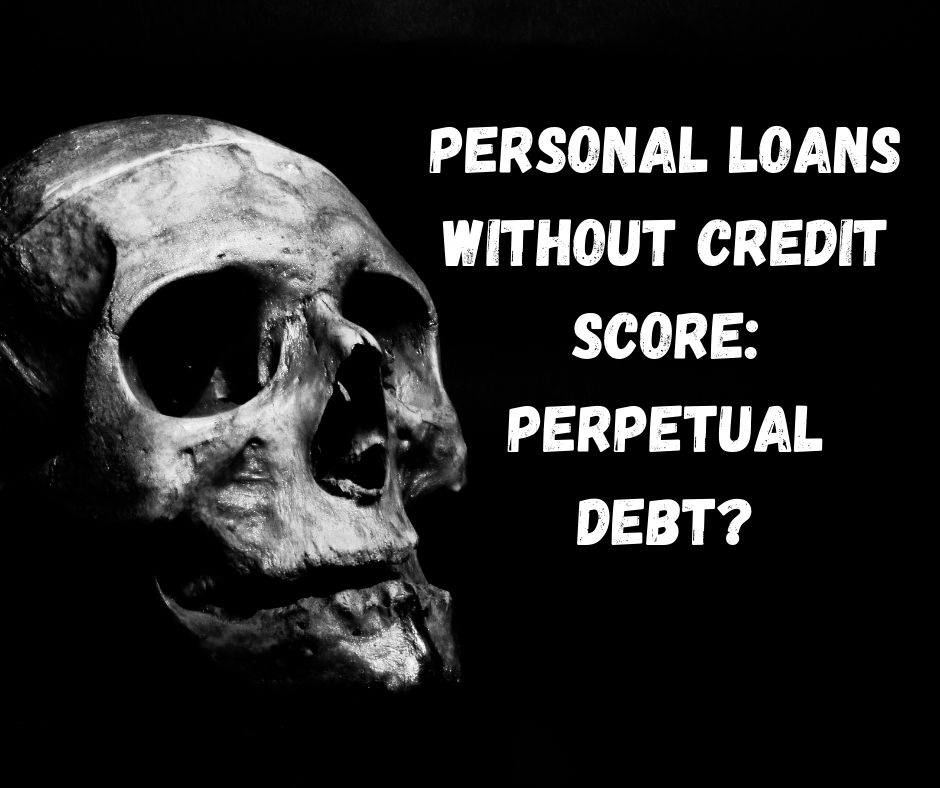 Personal Loans without Credit Score_ Perpetual Debt_